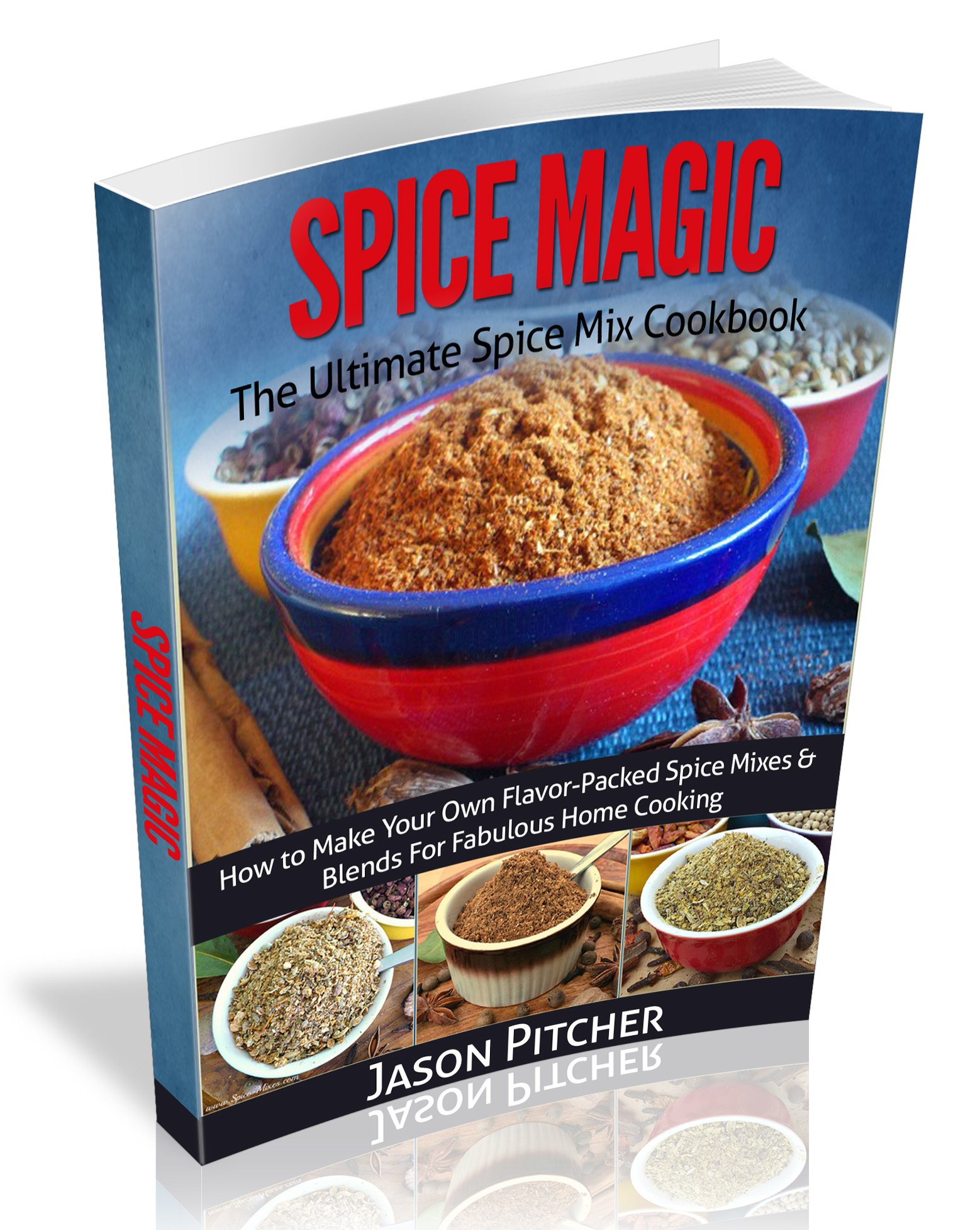 Spice magic recipe book 100 of your favourite spice mix recipes your flavour packed mix recipes today forumfinder Image collections
